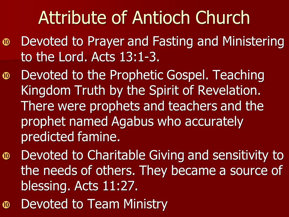 Attribute of Antioch Church  Devoted to Prayer and Fasting and Ministering to the Lord.