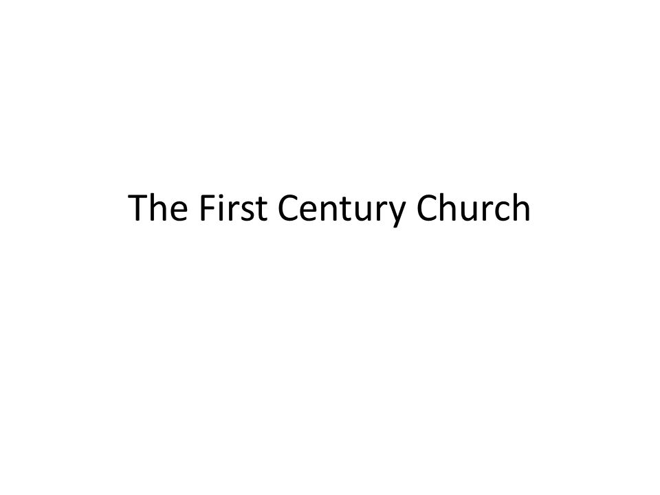 The First Century Church
