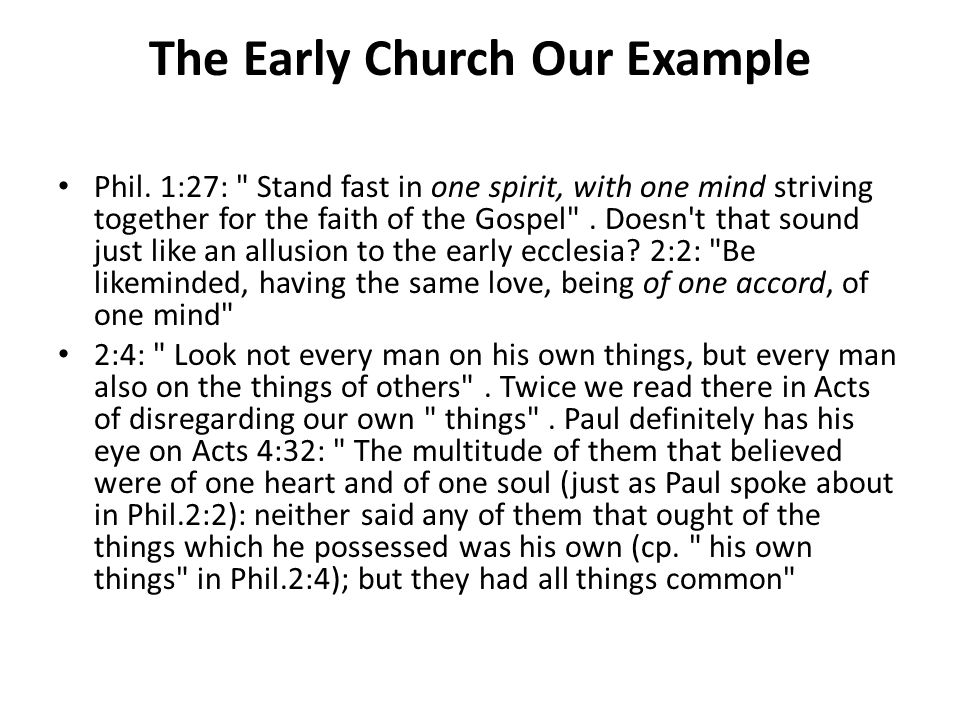 The Early Church Our Example Phil. 1:27: