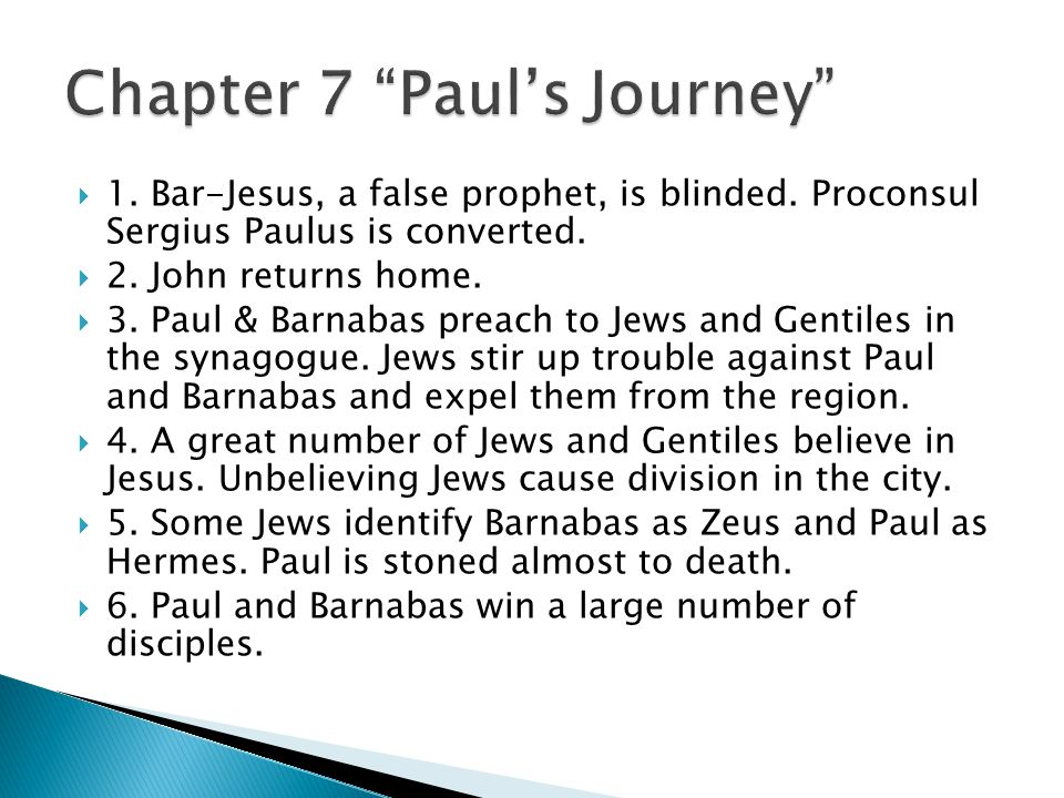  1. Bar-Jesus, a false prophet, is blinded. Proconsul Sergius Paulus is converted.