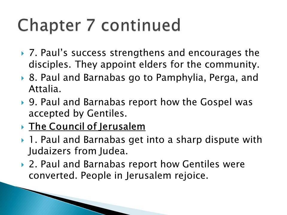  7. Paul's success strengthens and encourages the disciples.