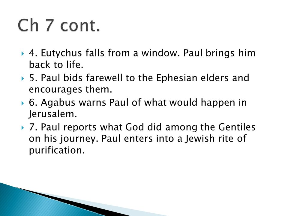  4. Eutychus falls from a window. Paul brings him back to life.