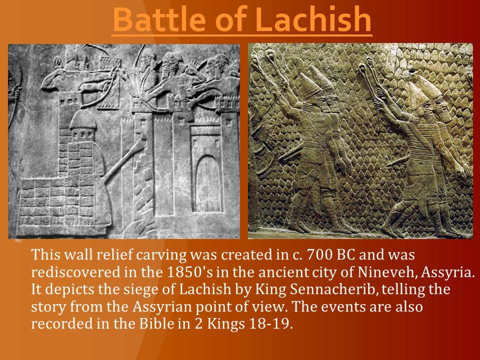 Battle of Lachish This wall relief carving was created in c.