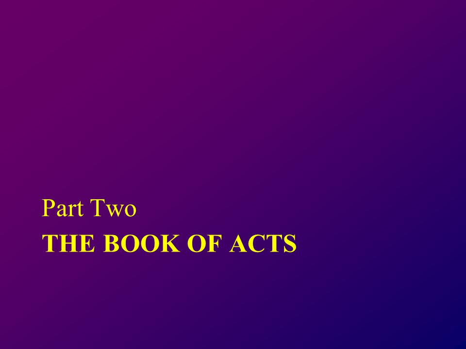 THE BOOK OF ACTS Part Two