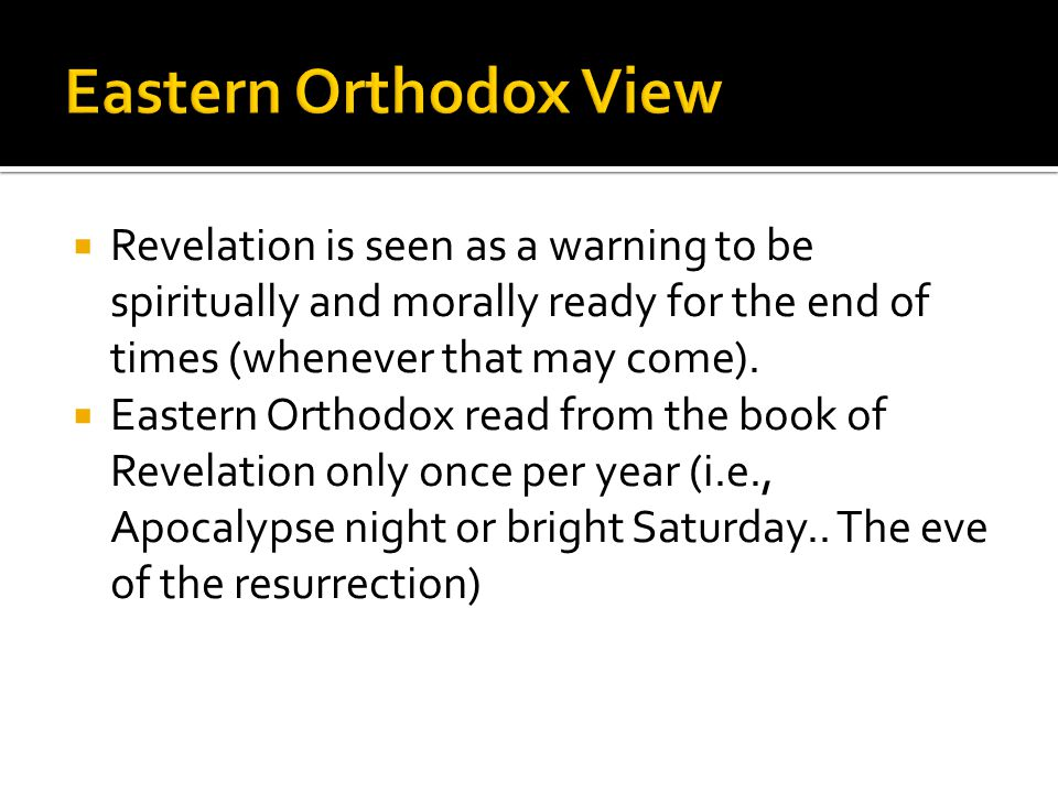  Revelation is seen as a warning to be spiritually and morally ready for the end of times (whenever that may come).
