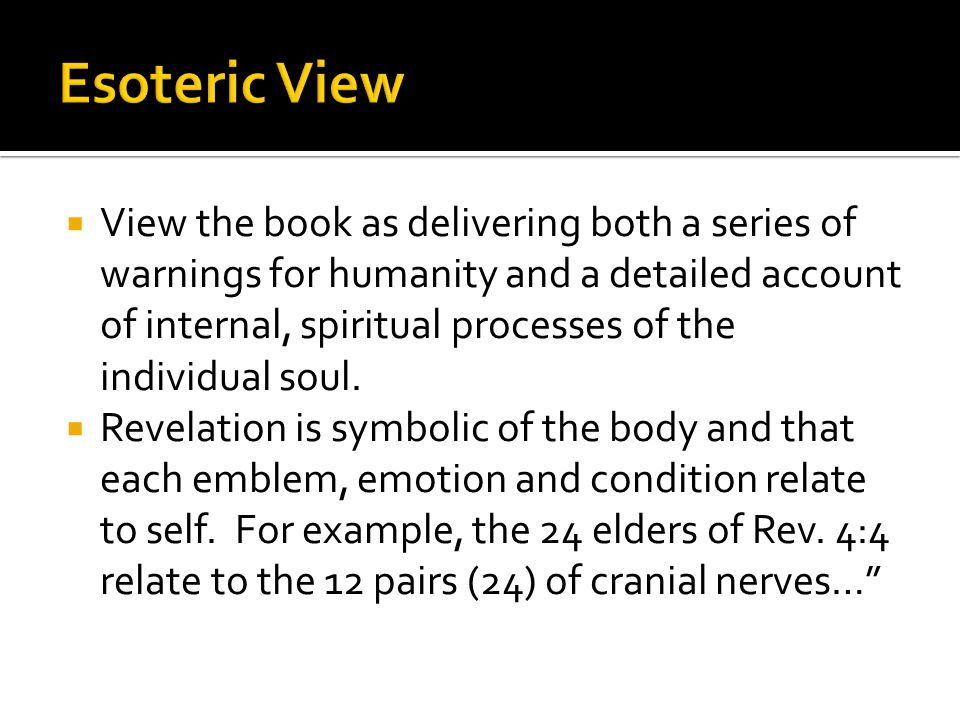  View the book as delivering both a series of warnings for humanity and a detailed account of internal, spiritual processes of the individual soul.