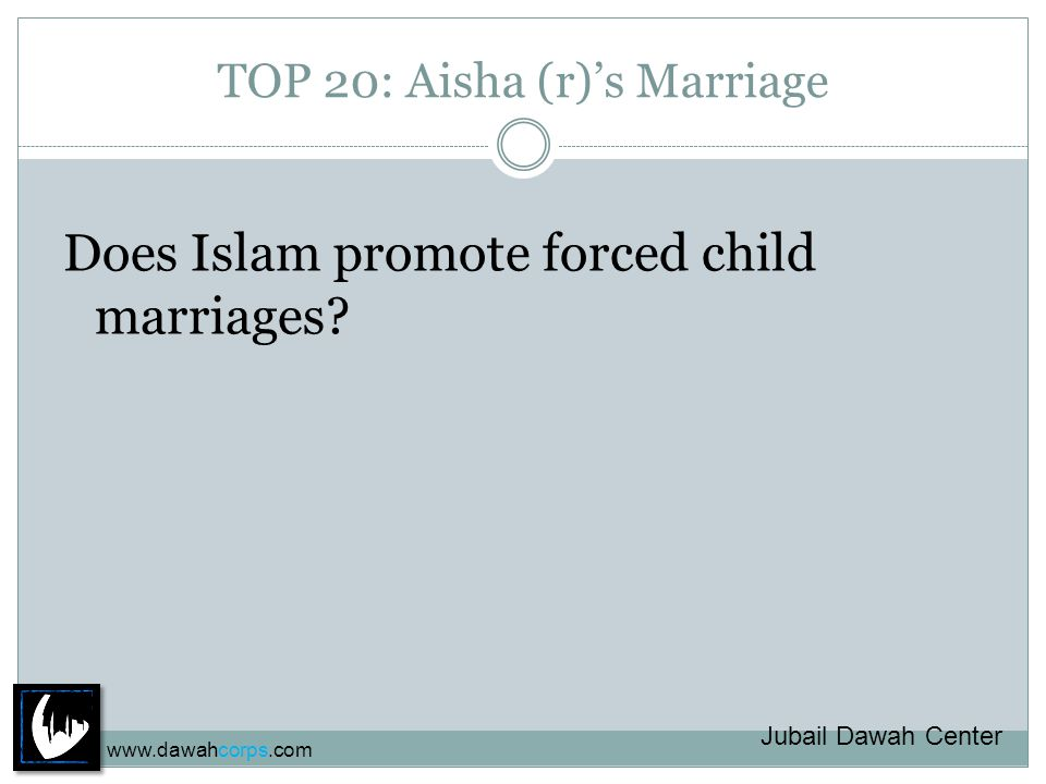 TOP 20: Aisha's marriage Quraish did not say anything 1400 years ago; Cultural differences Aisha saying after death of Prophet Muhammad (s); her character itself Who sets the standards.