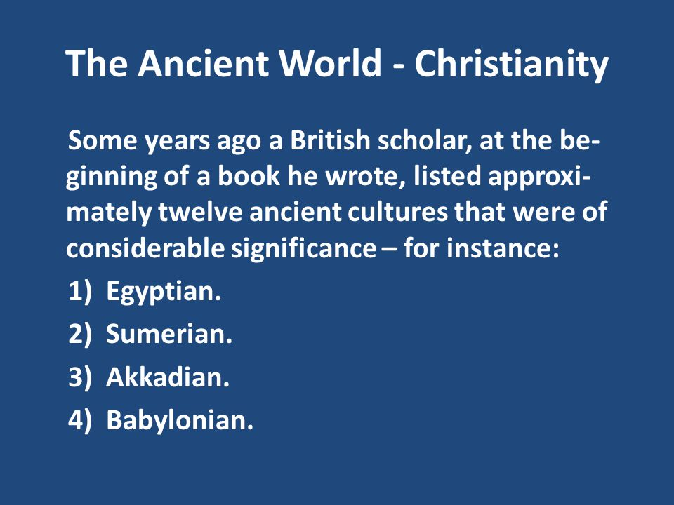 The Ancient World - Christianity 5) Assyrian.6) Minoan.
