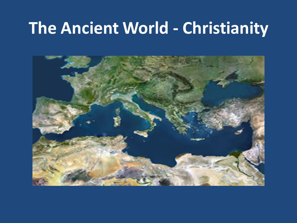 The Ancient World - Christianity 6.Possession of Egypt (late 332) 7.