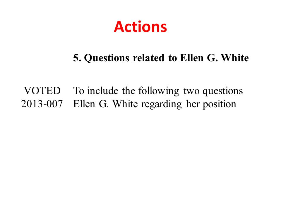 Actions 5. Questions related to Ellen G.