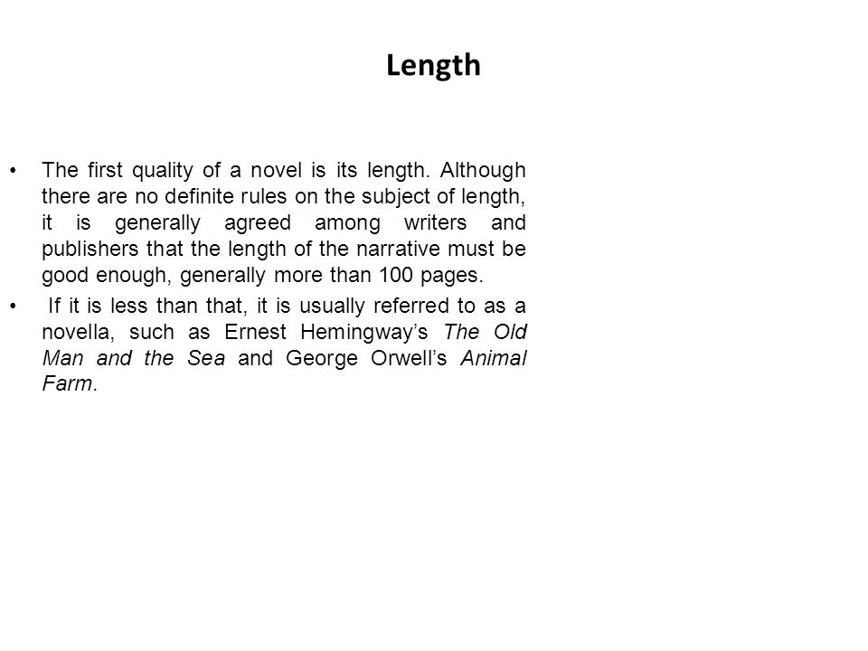 Length The first quality of a novel is its length.