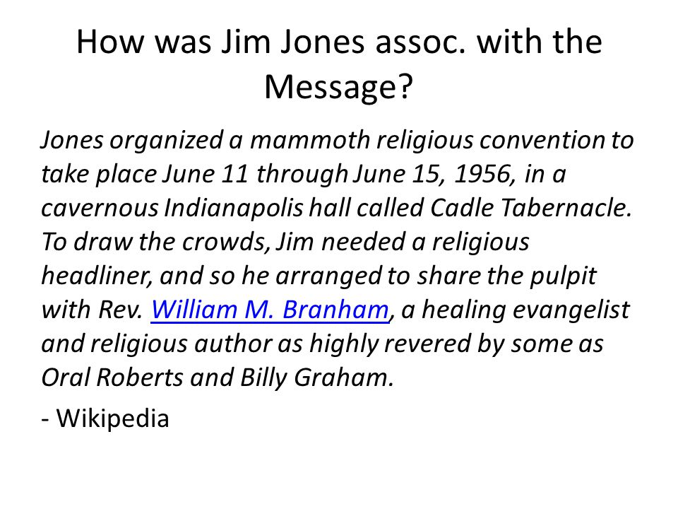 How was Jim Jones assoc. with the Message.