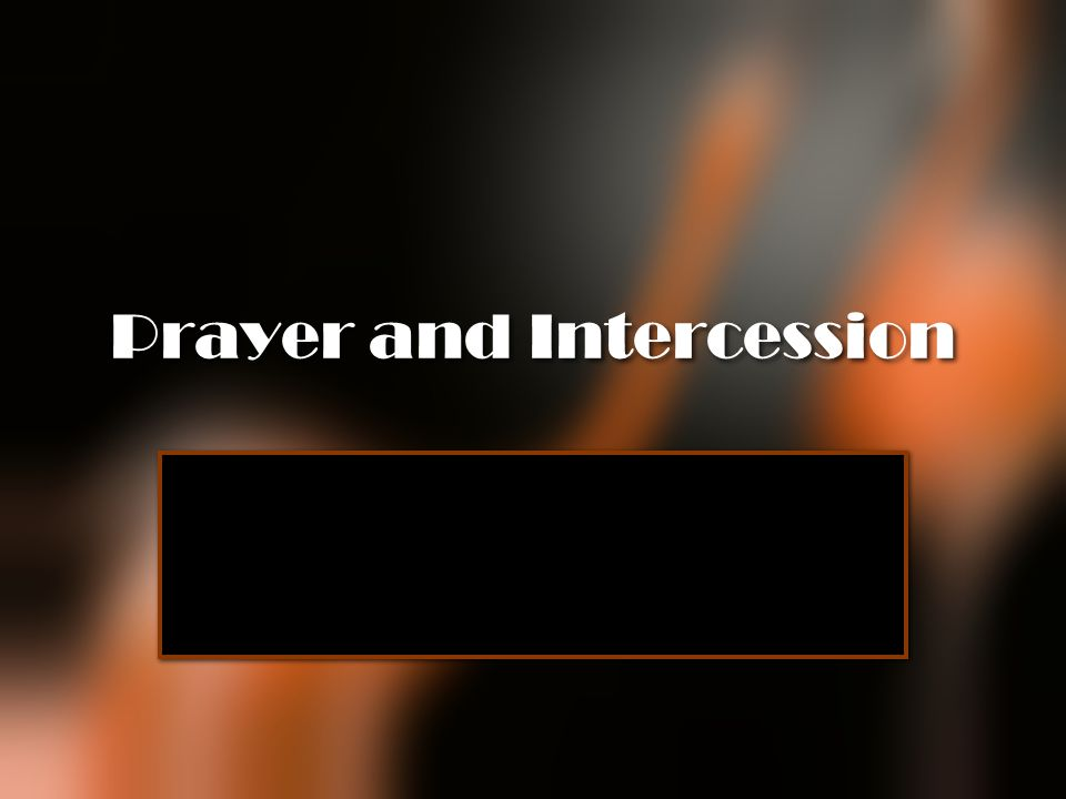 Prayer and Intercession