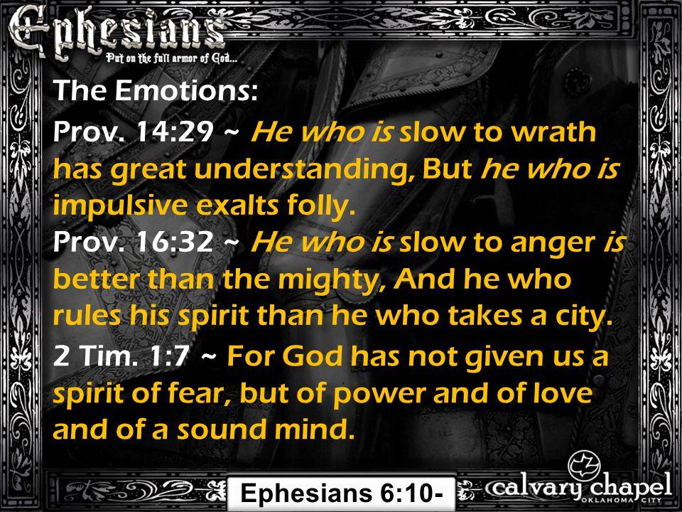 The Emotions: Ephesians 6:10- 24 Prov.