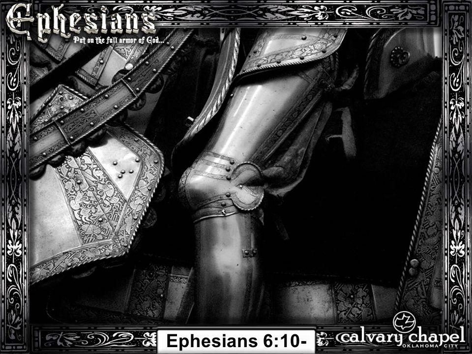 Ephesians 6:10- 24
