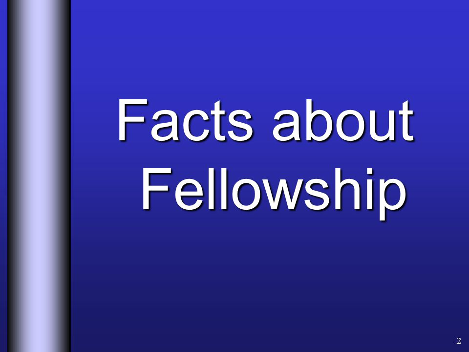 Facts about Fellowship 2
