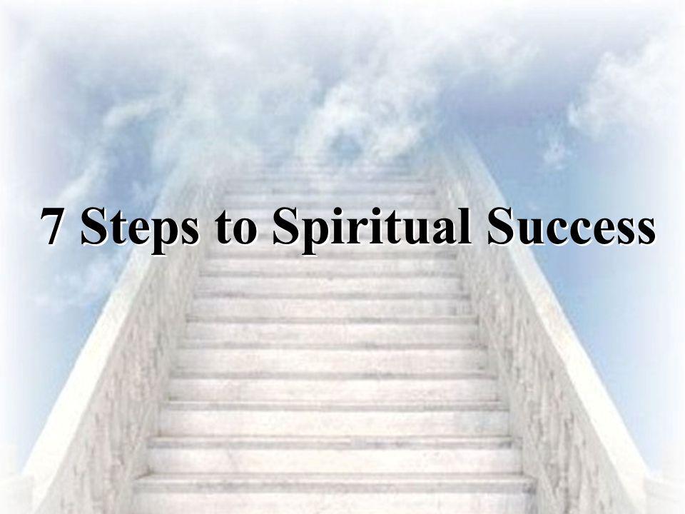 7 Steps to Spiritual Success