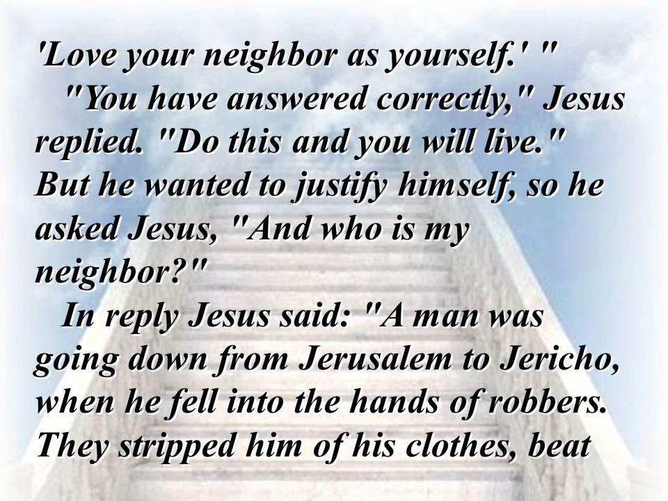 'Love your neighbor as yourself.'