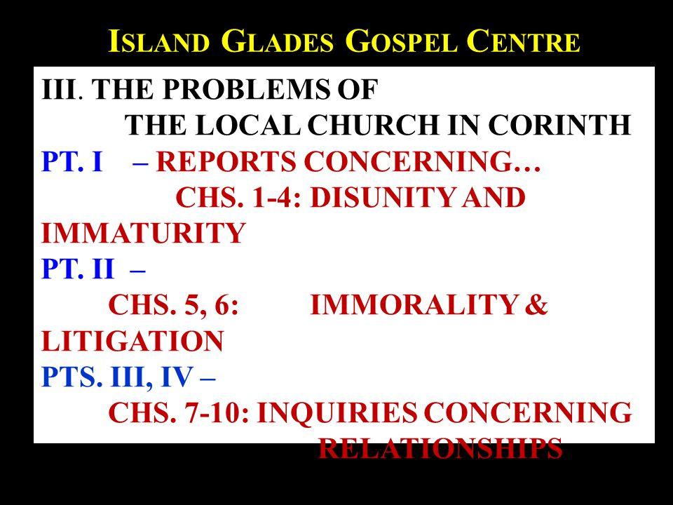 III.T HE P ROBLEMS OF THE L OCAL C HURCH IN C ORINTH PART V – CHS.