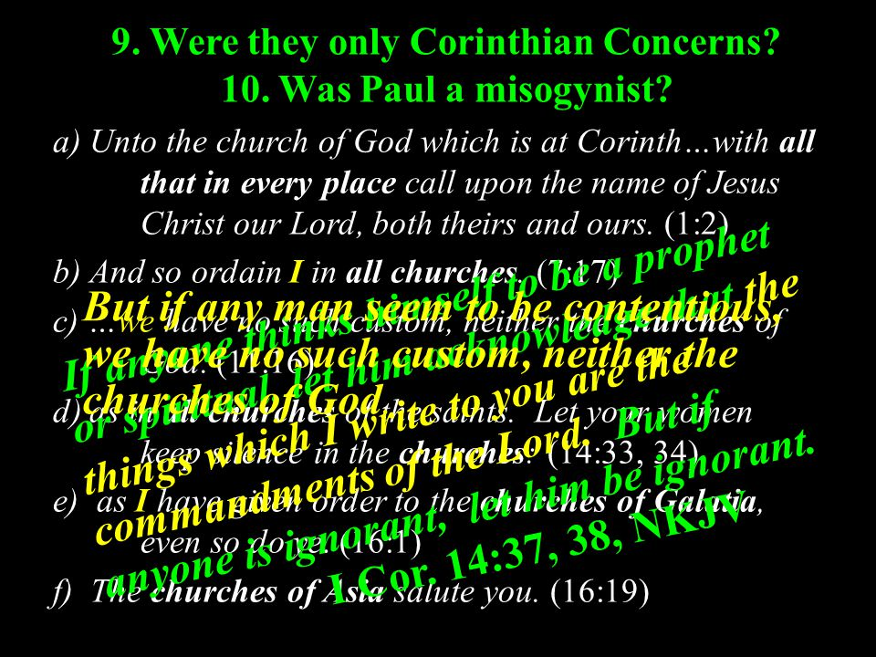 a) Unto the church of God which is at Corinth…with all that in every place call upon the name of Jesus Christ our Lord, both theirs and ours.