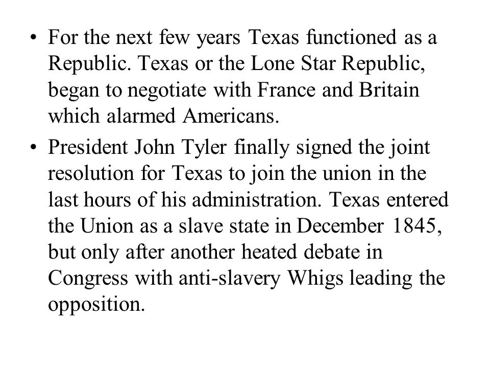 For the next few years Texas functioned as a Republic.