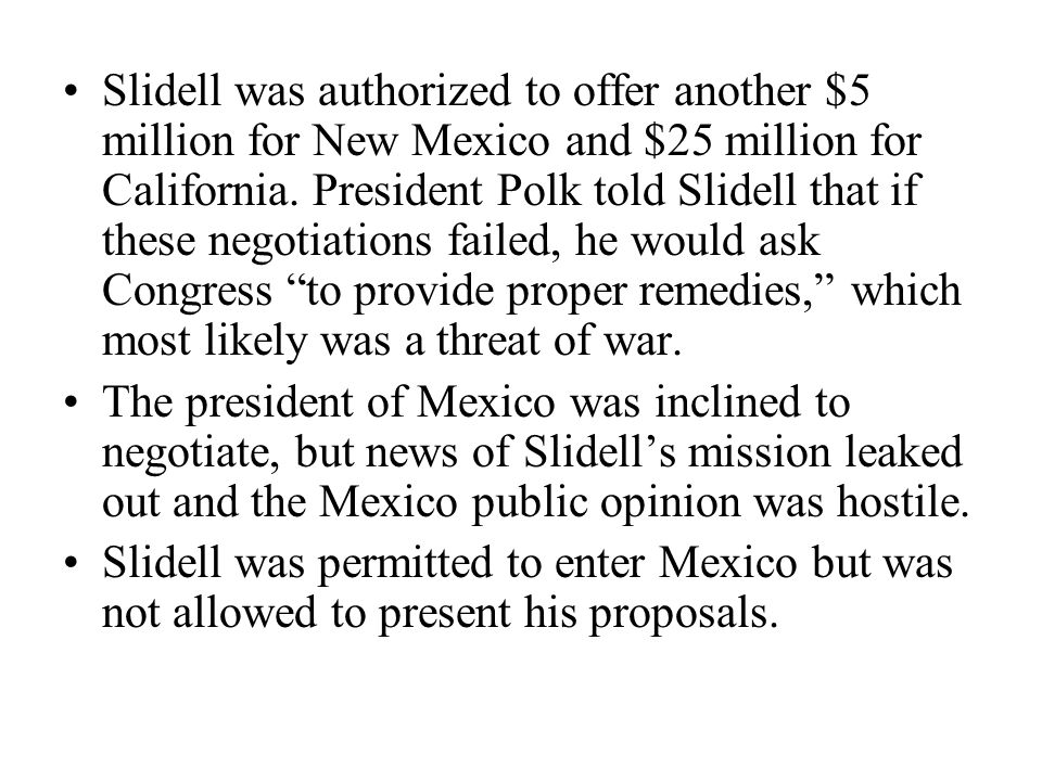 Slidell was authorized to offer another $5 million for New Mexico and $25 million for California.