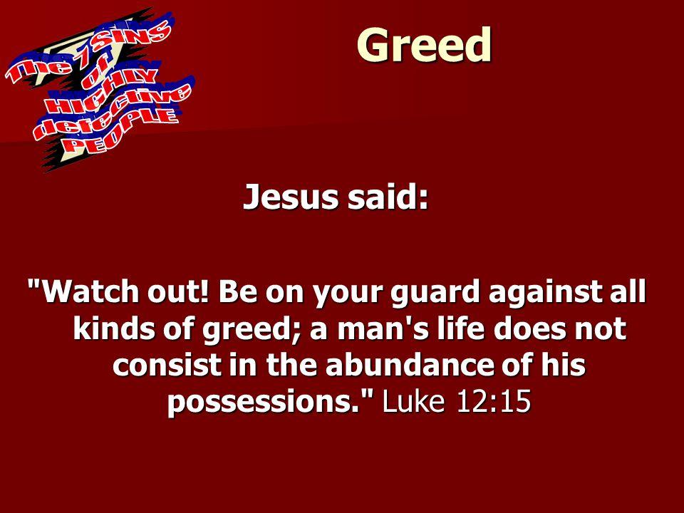 Greed Jesus said: