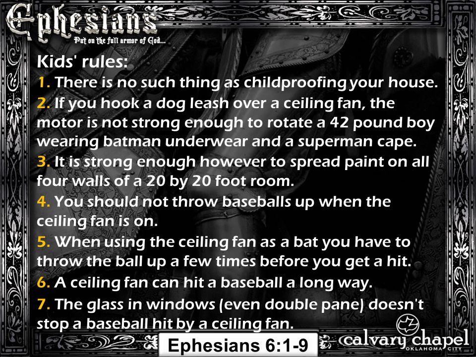 Ephesians 6:1-9 Kids rules: 8.