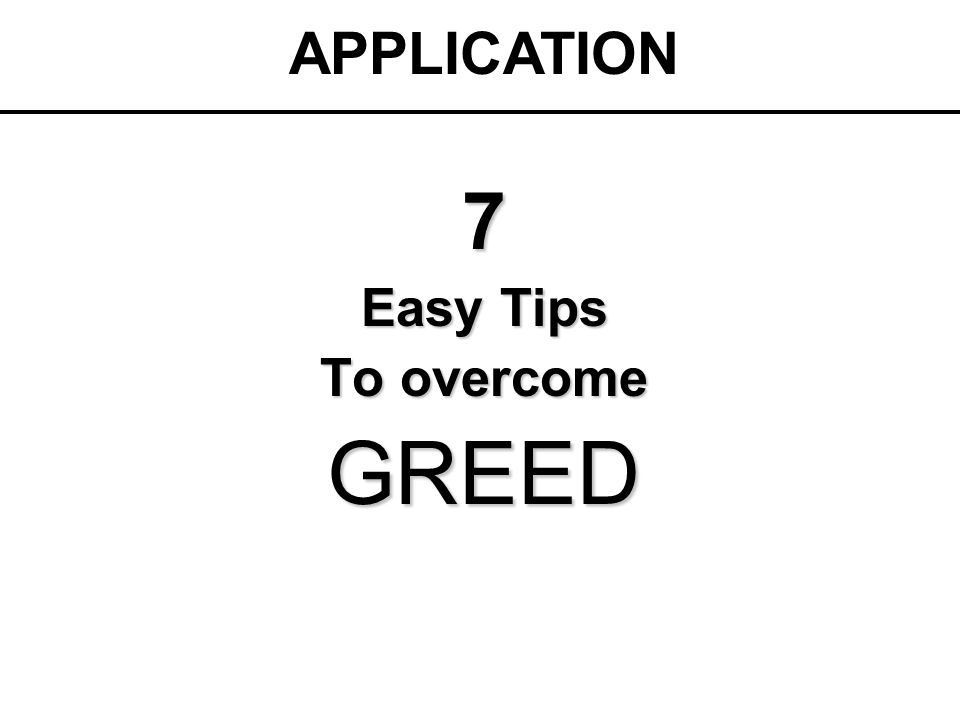 7 Easy Tips To overcome GREED APPLICATION