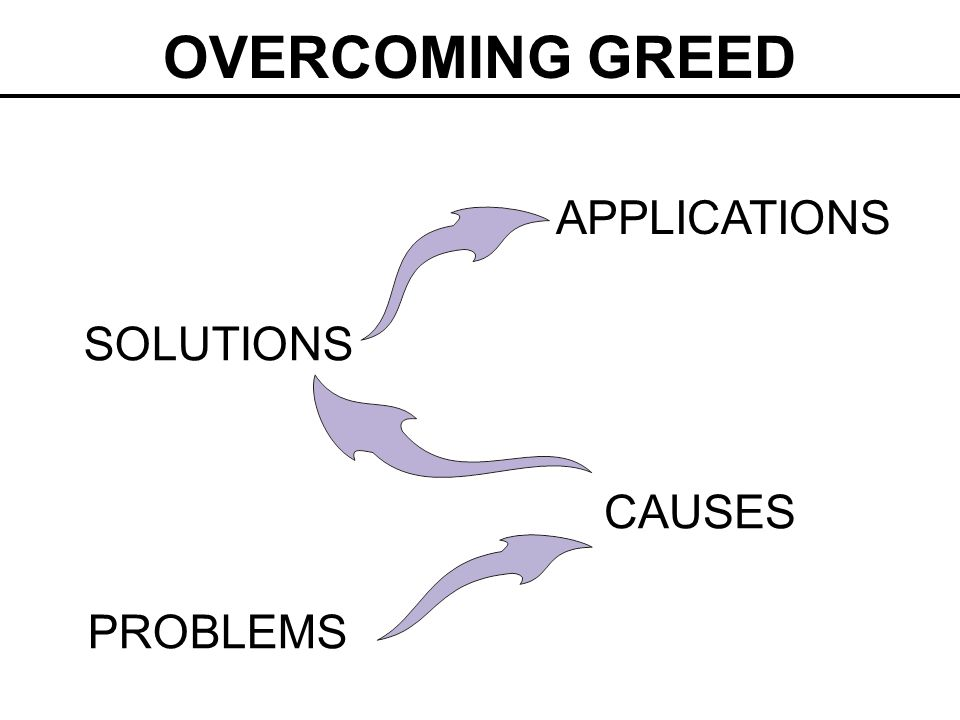 yourselfby Overcoming Greed SATISFY Thank you !