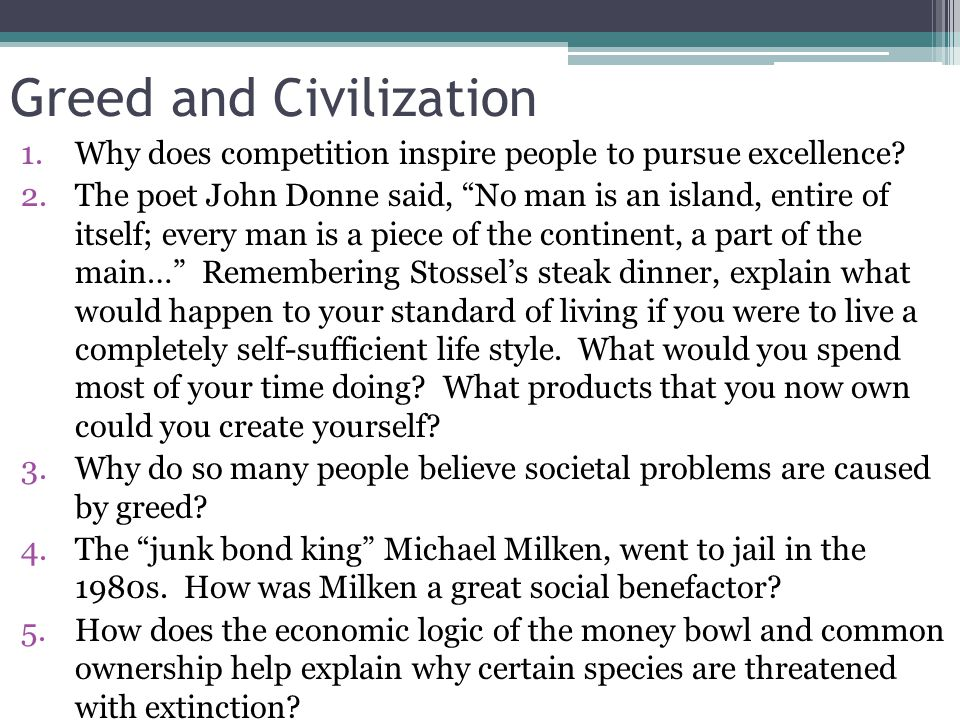 Greed and Civilization 1.Why does competition inspire people to pursue excellence.