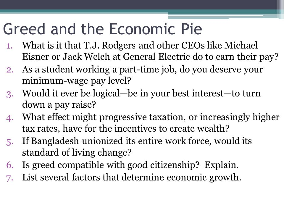 Greed and the Economic Pie 1.What is it that T.J.