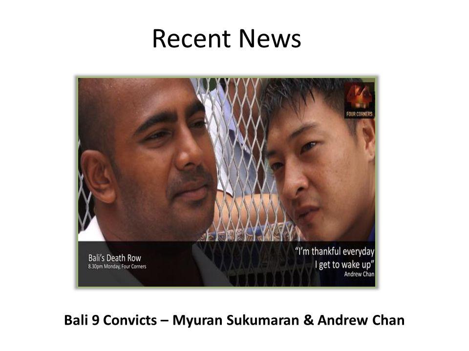Bali 9 Convicts – Myuran Sukumaran & Andrew Chan Recent News