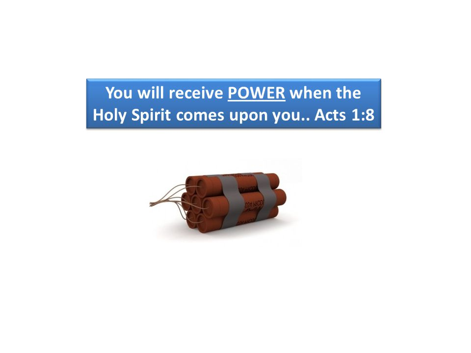 You will receive POWER when the Holy Spirit comes upon you.. Acts 1:8