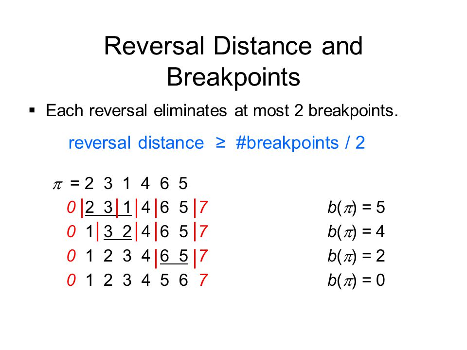  Each reversal eliminates at most 2 breakpoints.