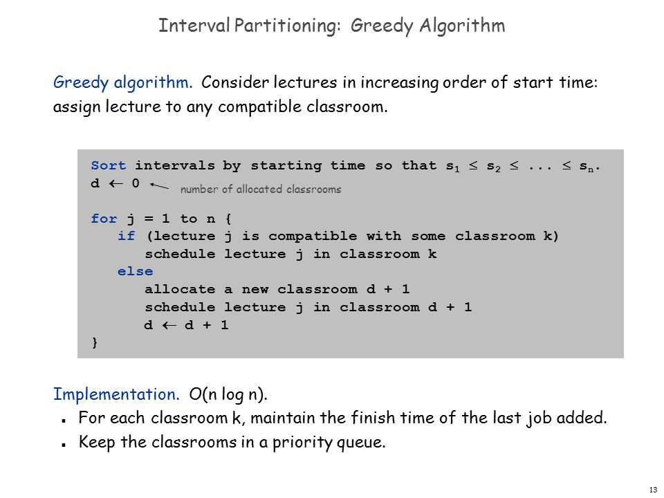 13 Interval Partitioning: Greedy Algorithm Greedy algorithm.