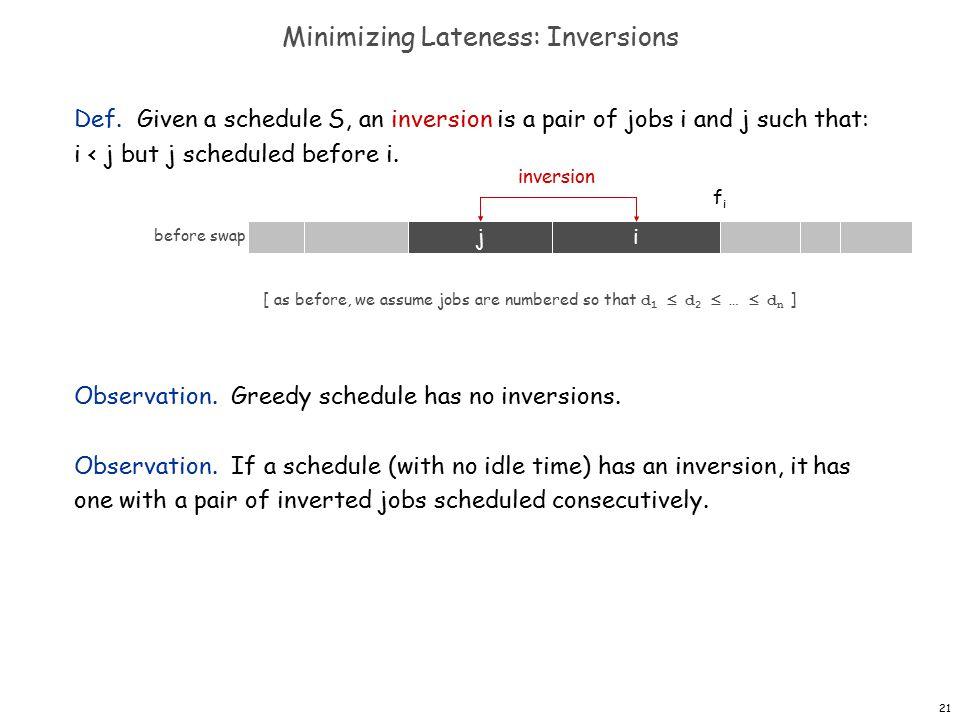 21 Minimizing Lateness: Inversions Def.