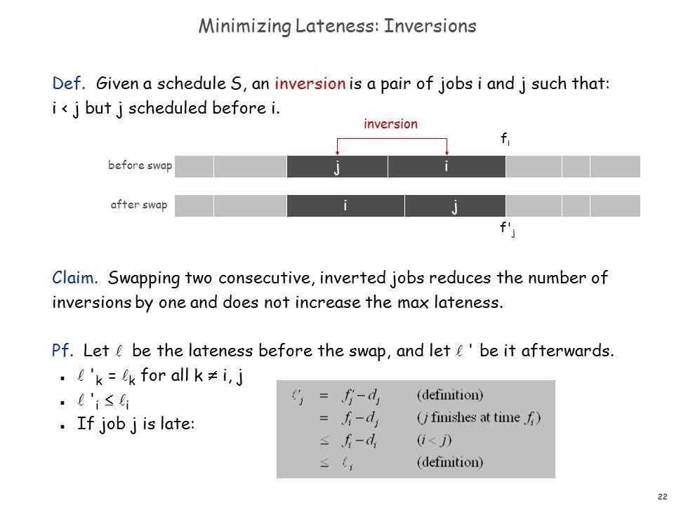 22 Minimizing Lateness: Inversions Def.