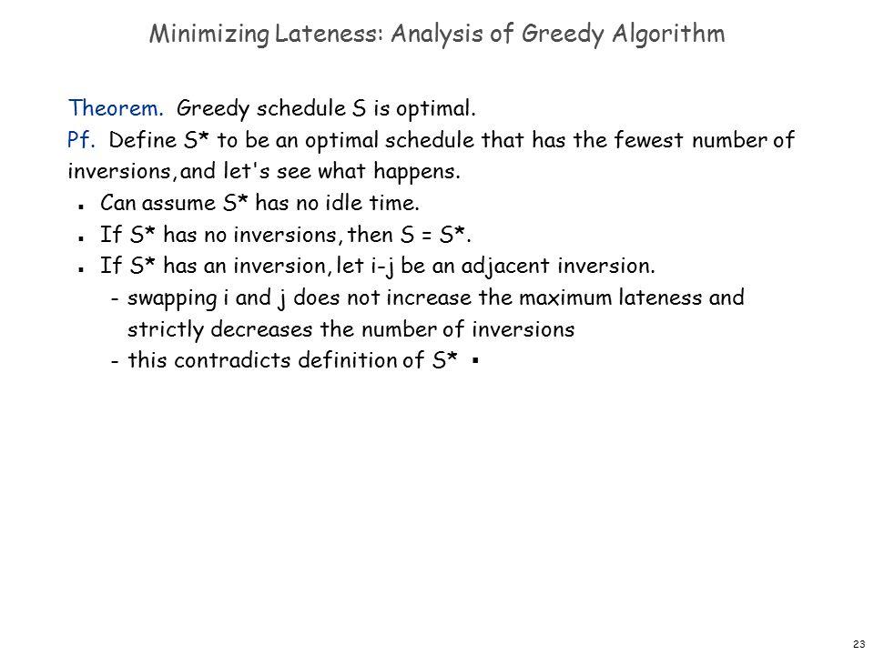 23 Minimizing Lateness: Analysis of Greedy Algorithm Theorem.