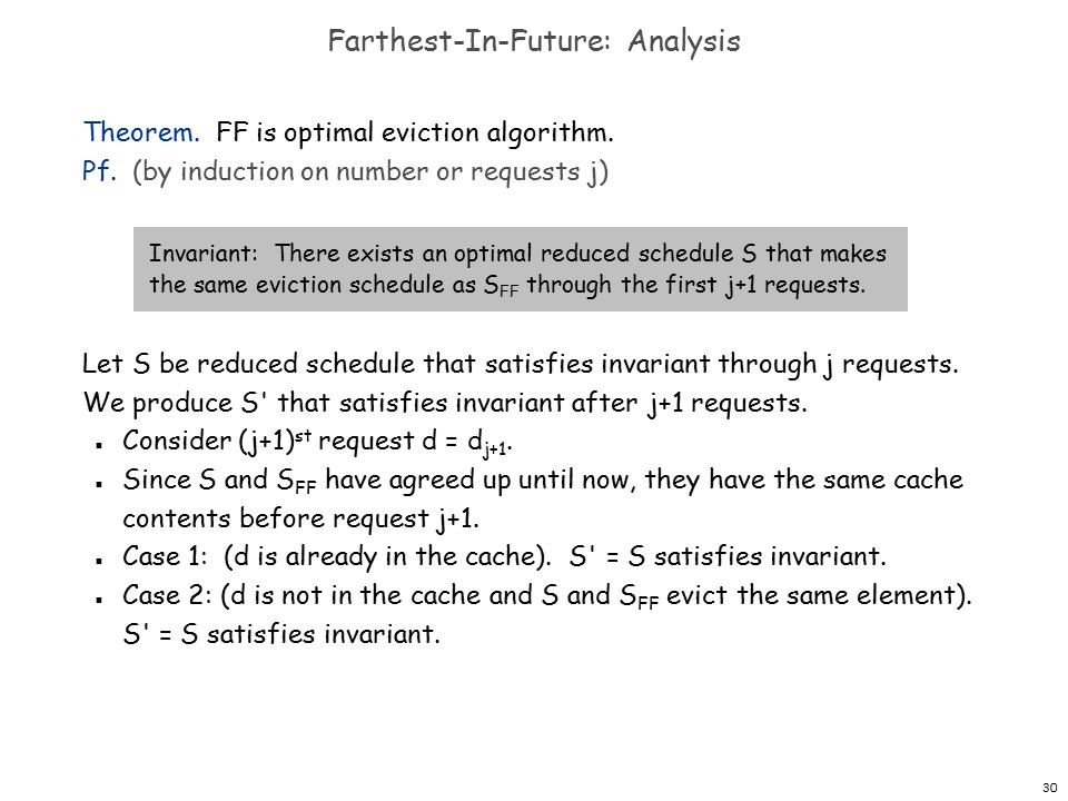 30 Farthest-In-Future: Analysis Theorem. FF is optimal eviction algorithm.