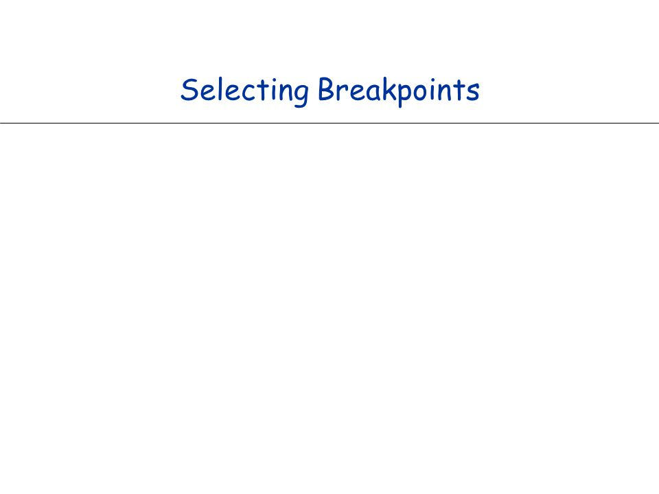 Selecting Breakpoints