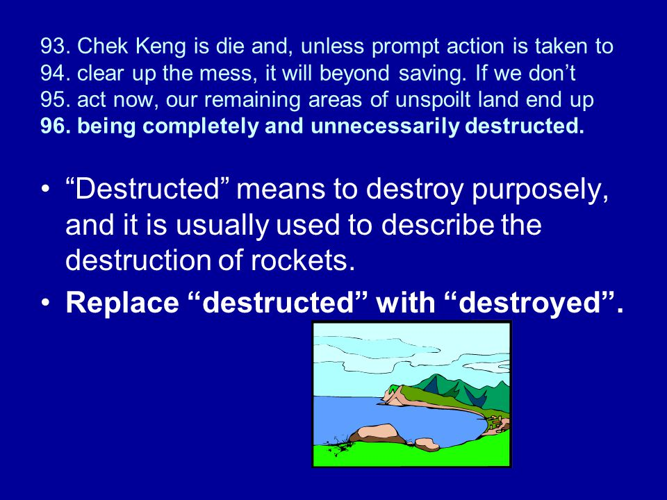 93. Chek Keng is die and, unless prompt action is taken to 94. clear up the mess, it will beyond saving. If we don't 95. act now, our remaining areas