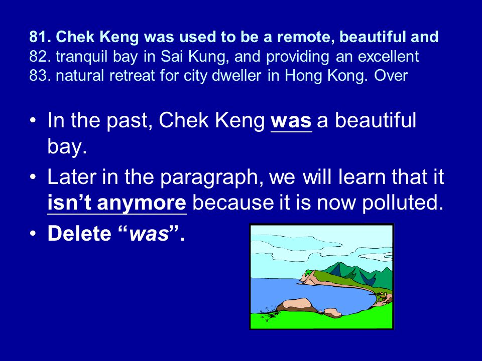 81.Chek Keng was used to be a remote, beautiful and 82.