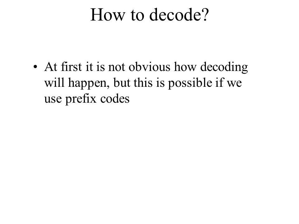 How to decode.