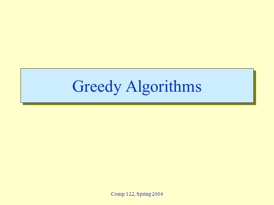 greedy - 2 Lin / Devi Comp 122, Fall 2003 Overview  Like dynamic programming, used to solve optimization problems.
