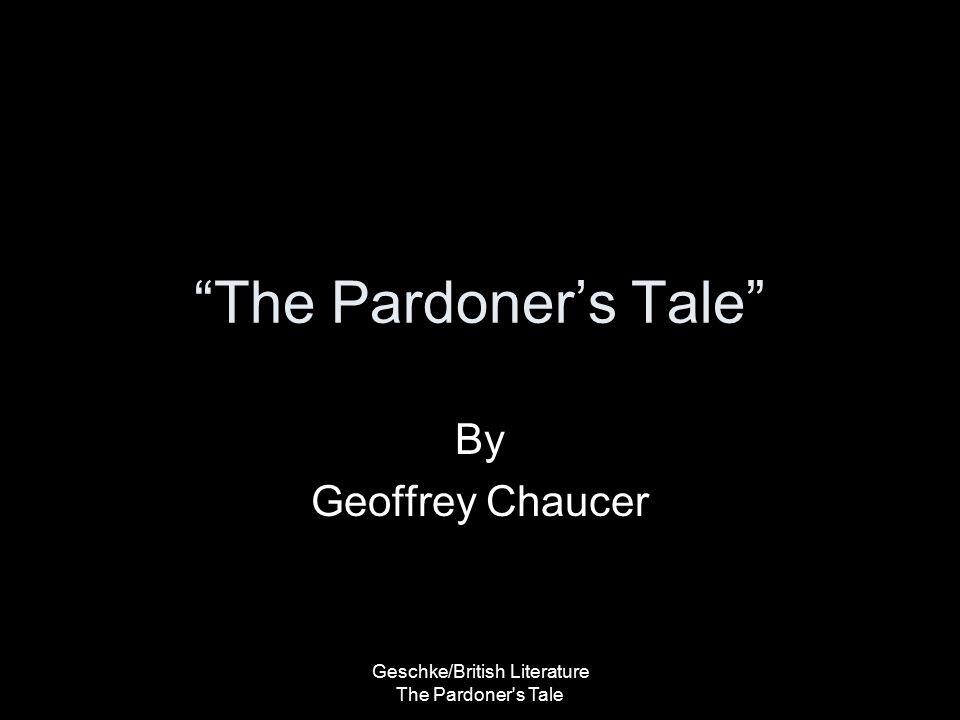 Geschke/British Literature The Pardoner s Tale The Pardoner's Tale By Geoffrey Chaucer