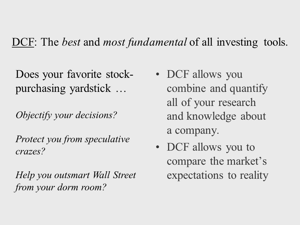 DCF: The best and most fundamental of all investing tools.