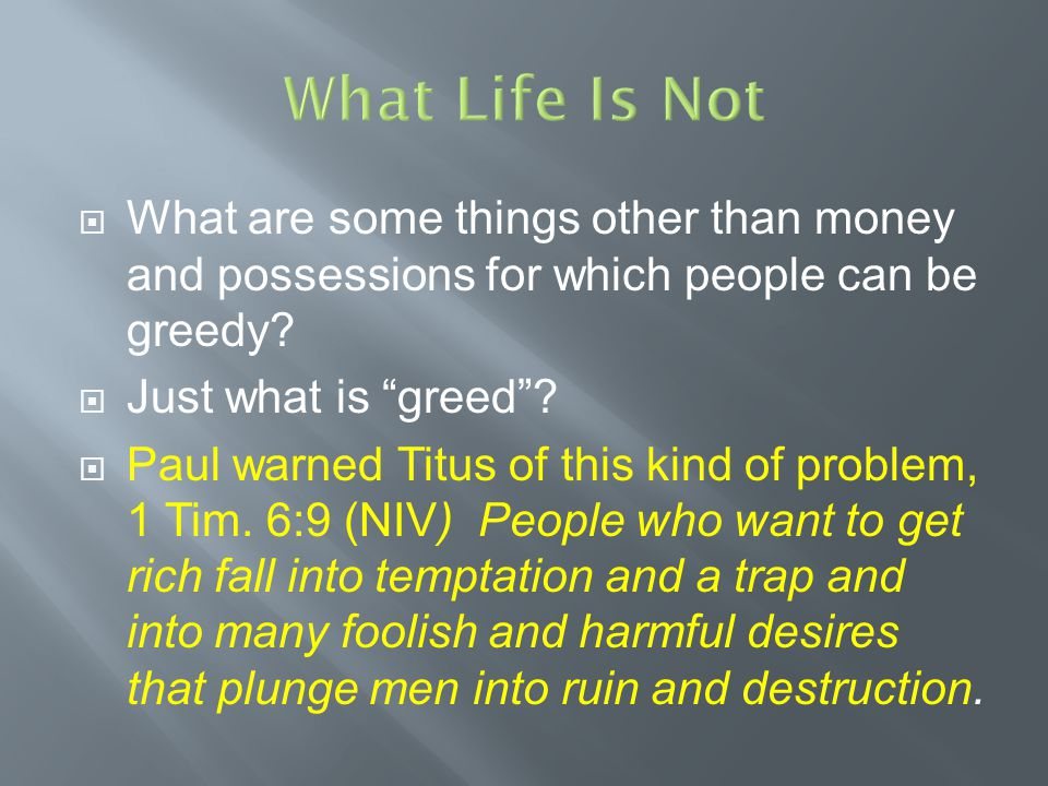  Jesus is saying that wanting all of these things is a great mistake … why so.