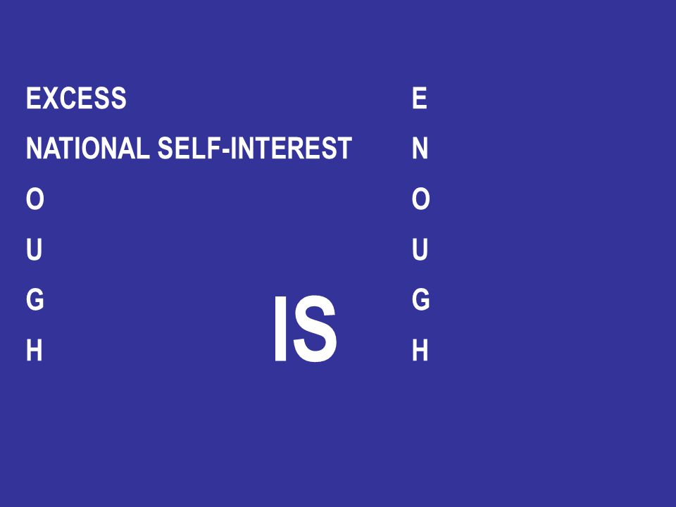 EXCESS E NATIONAL SELF-INTEREST N O U G H IS