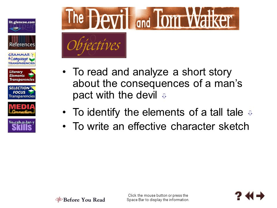 Literature and Writing 1-1 Character Sketch Irving describes Tom Walker's appearance, his actions, his words, and the reactions of other characters to him.